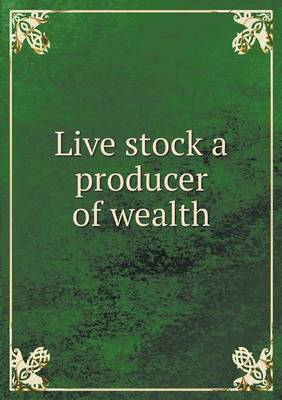 Live Stock a Producer of Wealth