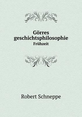Gorres Geschichtsphilosophie Fruhzeit