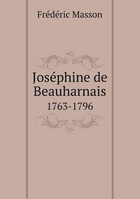 Josephine de Beauharnais 1763-1796