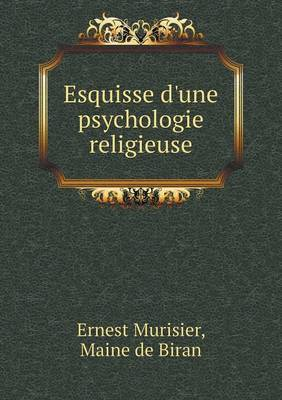 Esquisse D'Une Psychologie Religieuse