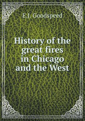 History of the Great Fires in Chicago and the West
