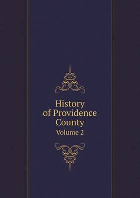 History of Providence County Volume 2