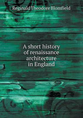 A Short History of Renaissance Architecture in England