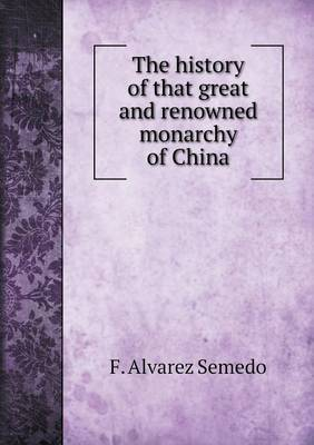 The History of That Great and Renowned Monarchy of China