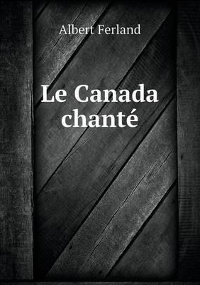Le Canada Chante