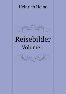 Reisebilder Volume 1
