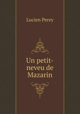 Un Petit-Neveu de Mazarin