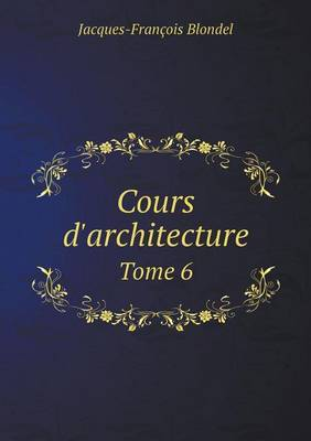 Cours D'Architecture Tome 6
