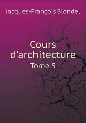Cours D'Architecture Tome 5