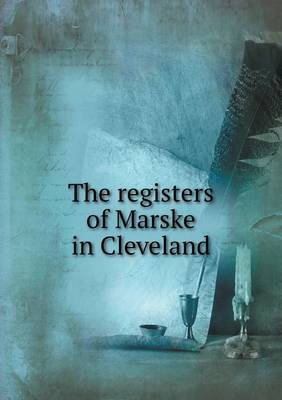 The Registers of Marske in Cleveland