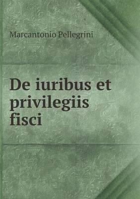 de Iuribus Et Privilegiis Fisci
