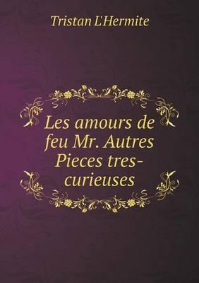 Les Amours de Feu Mr. Autres Pieces Tres-Curieuses