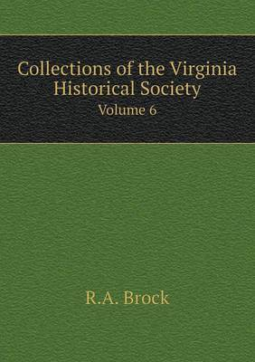 Collections of the Virginia Historical Society Volume 6