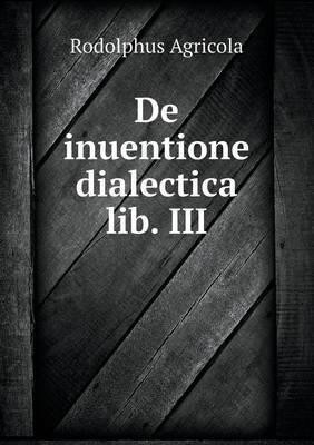 de Inuentione Dialectica Lib. III