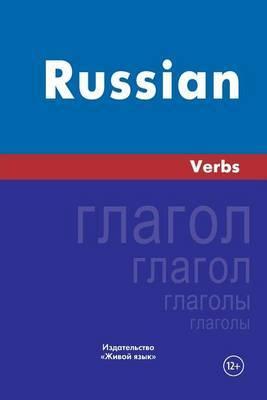 Russian Verbs: Russkij Jazyk. Glagoly. Na Anglijskom Jazyke