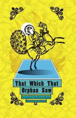 That Which That Orphan Saw
