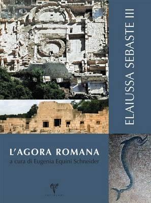 Elaiussa Sebaste III: L'Agora Romana