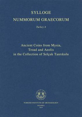 Ancient Coins from Mysia, Troad and Aeolis in the Collection of Selcuk Tanrikulu