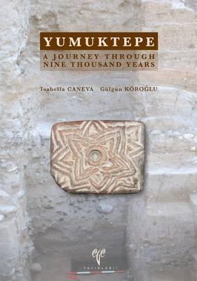 Yumuktepe: A Journey Through Nine Thousand Years