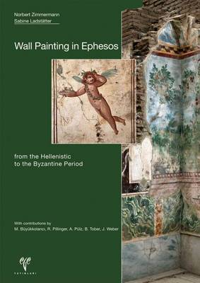 Wall Painting in Ephesos: From the Hellenistic to the Byzantine Period