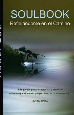 Soulbook: Reflejandome En El Camino