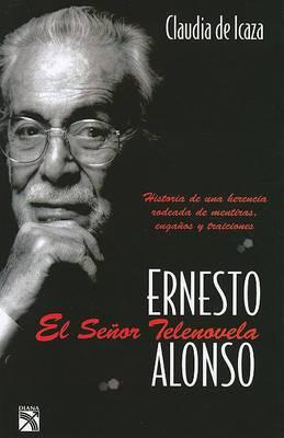 Ernesto Alonso, el Senor Telenovela