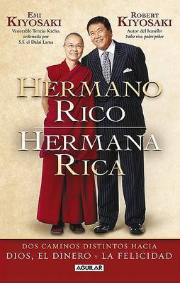 Hermano Rico, Hermana Rica: Dos Caminos Diferentes Hacia Dios, el Dinero y la Felicidad