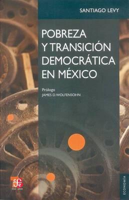 Pobreza y Transicion Democratica En Mexico.: La Continuidad de Progresa-Oportunidades