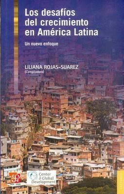 Los Desafios del Crecimiento en America Latina: Un Nuevo Enfoque
