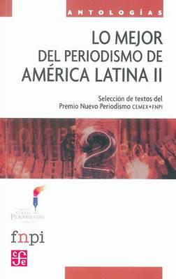 Lo Mejor del Periodismo En America Latina II