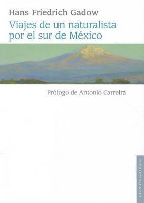 Viajes de Un Naturalista Por El Sur de Mexico