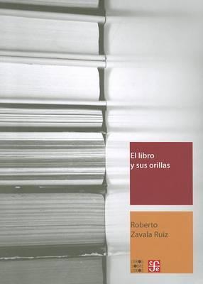 El Libro y Sus Orillas: Tipografia, Originales, Redaccion, Correccion de Estilo y de Pruebas