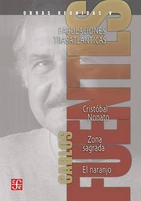 Obras Reunidas V: Fabulaciones Trasatlanticas, Cristobal Naranjo, Zona Sagrada, el Naranjo