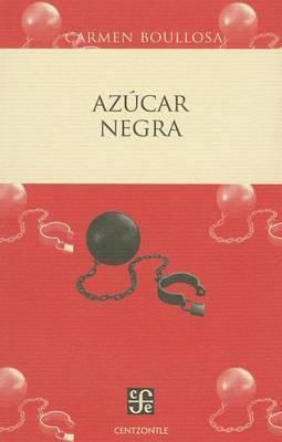 Azcar Negra: El Negro Mexicano Blanqueado O Borrado