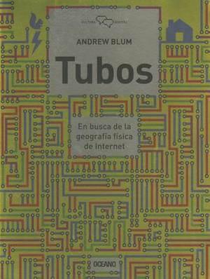 Tubos: En Busca de la Geografia Fisica de Internet