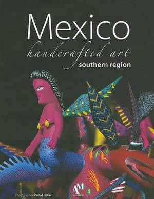 Mexico, Handcrafted Art - Southern Region