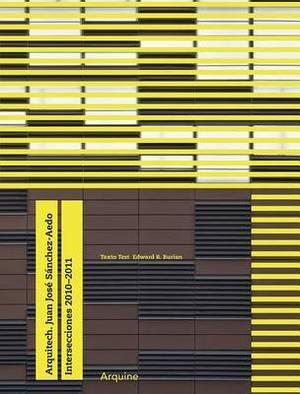 Arquitech. Juan Jose Sanchez Aedo: Intersections 2010 - 2011