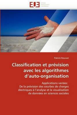 Classification Et Prevision Avec Les Algorithmes D''Auto-Organisation