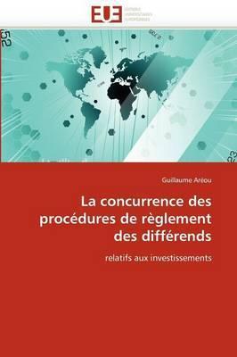 La Concurrence Des Procedures de Reglement Des Differends
