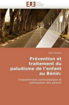 Prevention Et Traitement Du Paludisme de L''Enfant Au Benin: