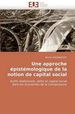 Une Approche Epistemologique de la Notion de Capital Social