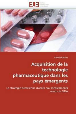 Acquisition de La Technologie Pharmaceutique Dans Les Pays Emergents