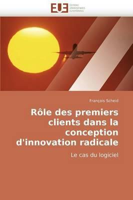 Role Des Premiers Clients Dans La Conception D''Innovation Radicale