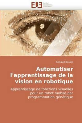 Automatiser L'Apprentissage de la Vision En Robotique
