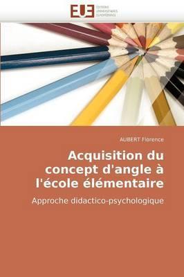 Acquisition Du Concept D'Angle A L'Ecole Elementaire