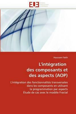 L''Integration Des Composants Et Des Aspects (Aop)