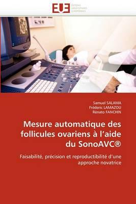 Mesure Automatique Des Follicules Ovariens A L''Aide Du Sonoavc(r)