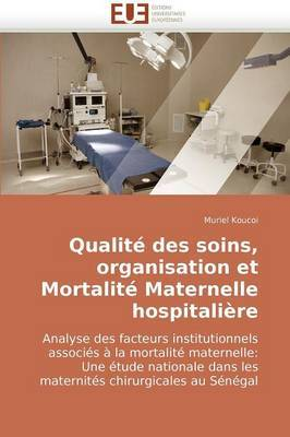 Qualite Des Soins, Organisation Et Mortalite Maternelle Hospitaliere