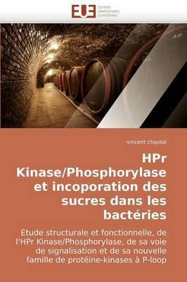 HPR Kinase/Phosphorylase Et Incoporation Des Sucres Dans Les Bacteries