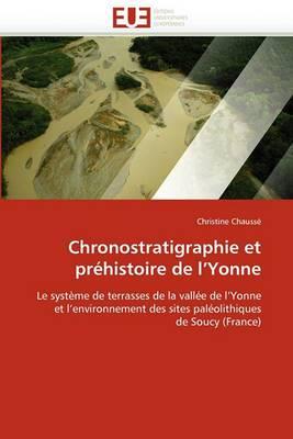 Chronostratigraphie Et Prehistoire de L'Yonne
